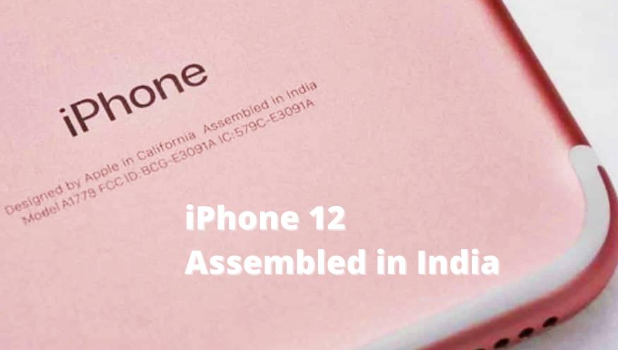 iPhone 12 assembled in india